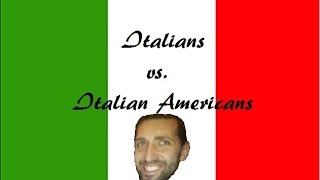 Italians vs Italian Americans (NSFW language)
