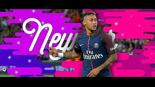 Neymar & PSG - The Beginning - 2017