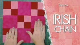 Técnica: IRISH CHAIN – Dica de Sexta (Tutorial Patchwork)