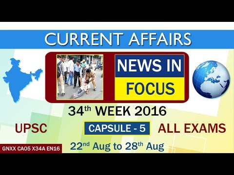 "Current Affairs ""NEWS IN FOCUS"" Capsule-5 of 34th Week(22nd Aug to 28th Aug)of 2016"