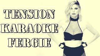Tension - Karaoke - Fergie - Instrumental - Letra