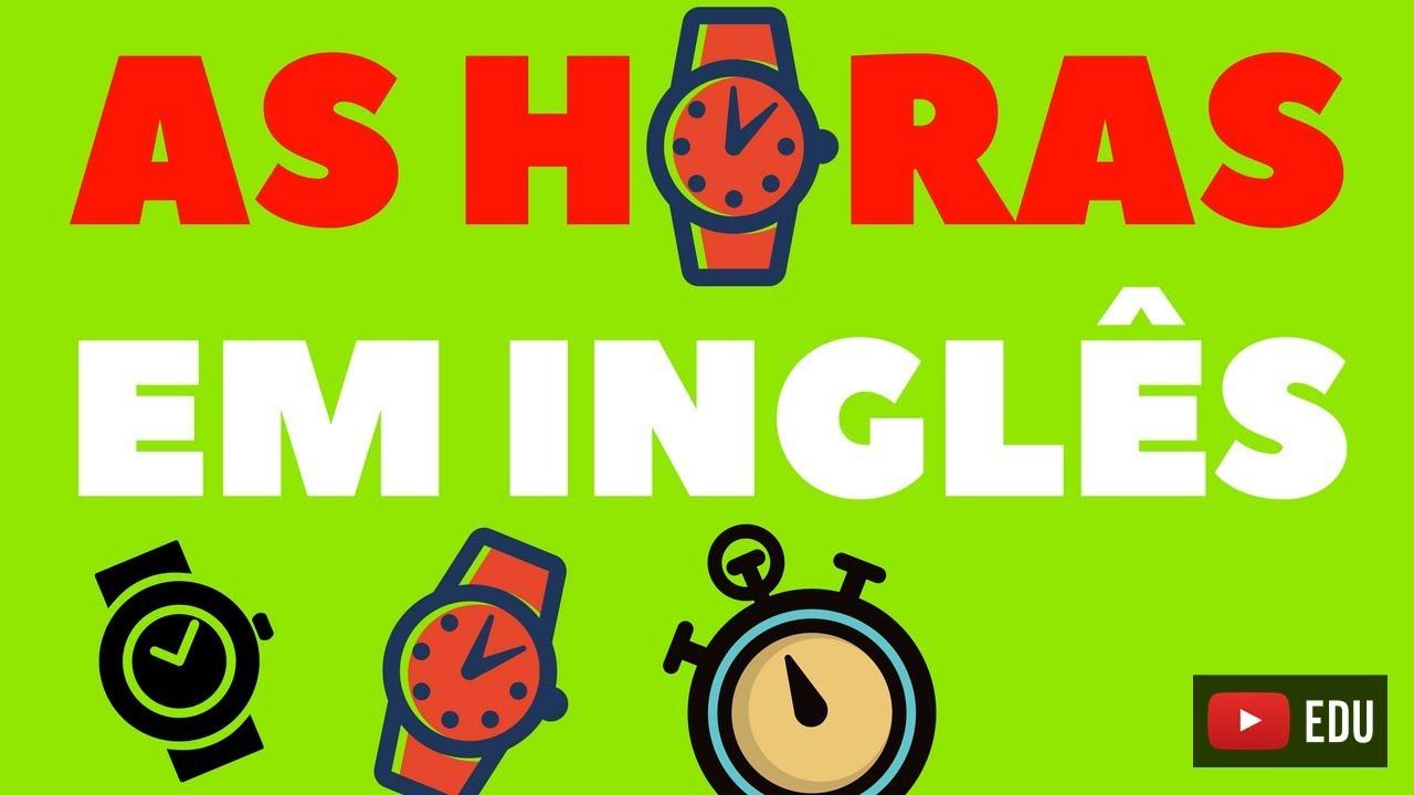As horas em Ingl u00eas Como falar as horas em Ingl u00eas YouTube -> Decoração De Montras Em Ingles
