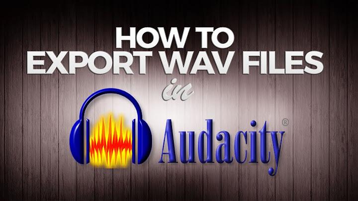 how to export audacity recording  wav format