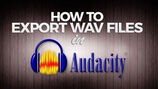 How to Export Audacity Recording - WAV Format