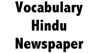 Vocabulary - Hindu Newspaper - Learn English Words - Part 2