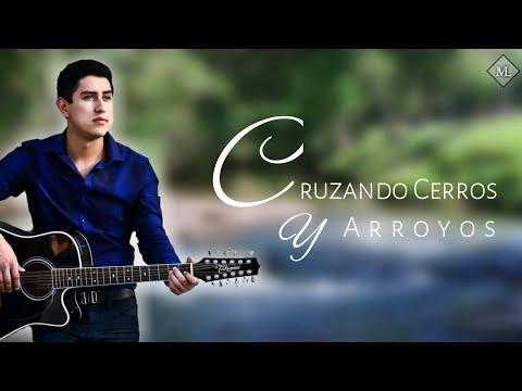 Cruzando Cerros Y Arroyos - Julian Mercado (Lyric Video)
