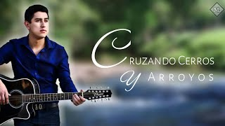 Cruzando Cerros Y Arroyos - Julian Mercado (Lyric Video)