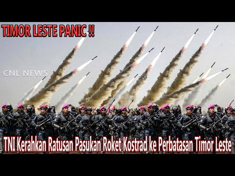 TIMOR LESTE PANIC !! TNI Kerahkan Ratusan Pasukan Roket Kostrad ke Perbatasan NKRI-Timor Leste