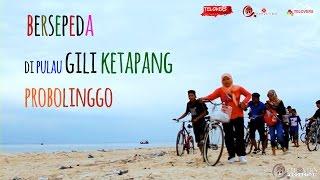 Telovers Vacation 5 - Bersepeda di Pulau Gili Ketapang Probolinggo