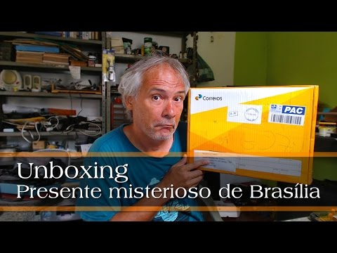 Unboxing: Presente misterioso de Brasília