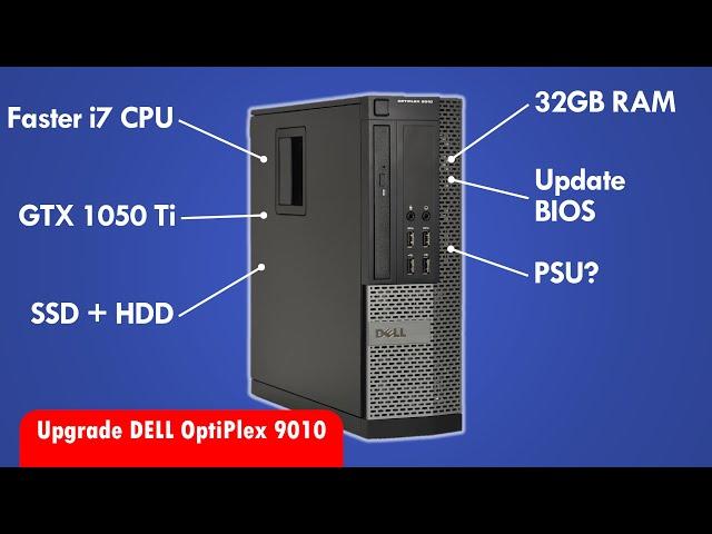 DELL OptiPlex 9010 Upgrade Guide! Core i7 32GB RAM GTX 1050 Ti and