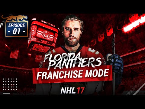 NHL 17: FLORIDA PANTHERS FRANCHISE MODE - SEASON 1