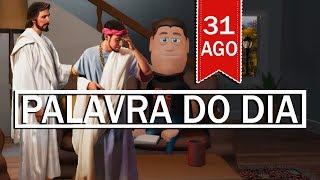 PALAVRA DE DEUS PARA HOJE, DIA 31 DE AGOSTO | ANIMA GOSPEL