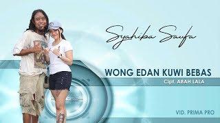 Wong Edan Kuwi Bebas - Syahibah Saufa [OFFICIAL]
