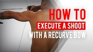 Back tension: How to execute a shot with a recurve bow | Archery 360