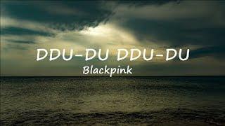Ddu du Ddu du - Blackpink (Lyric Video)