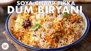 Soya Chaap Tikka Dum Biryani Recipe  Chef Sanjyot Keer