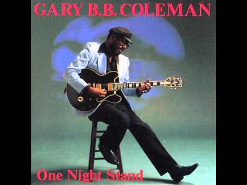 Gary B B  Coleman - One Night Stand (1989)