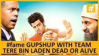 Tere Bin Laden: Dead or Alive Team | Live On #fame Gupshup
