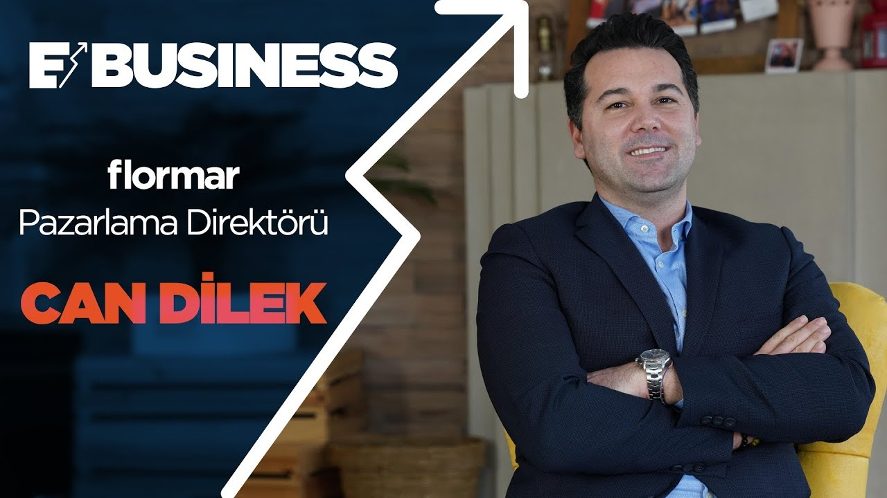 E-Business   #5 Flormar Pazarlama Direktörü Can Dilek