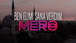 MERO - Ben Elimi Sana Verdim (Official Video)