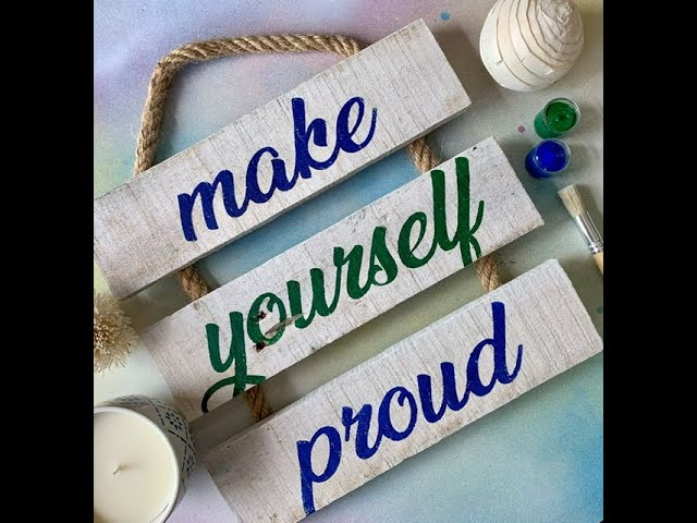 Make Yourself Proud - Rustic Whitewashed Reclaimed Wood Ladder Sign DIY Craft Kit Demo