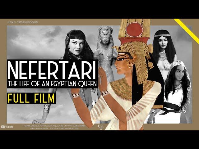 NEFERTARI: THE LIFE OF AN EGYPTIAN QUEEN (FULL DOCUMENTARY)