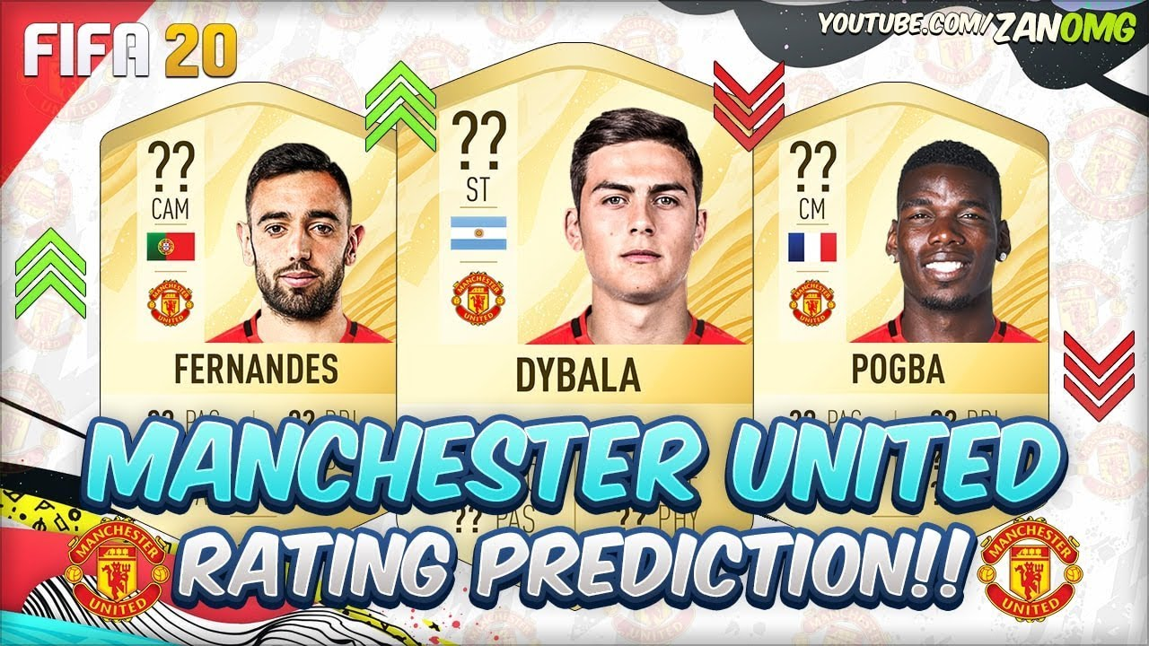 Fifa 20 Manchester United Players Rating Prediction Ft Dybala Pogba Bruno Fernandes