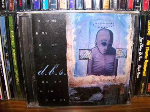 d.b.s. - Some Boys Got It, Most Men Don't (1999) (Full Album)