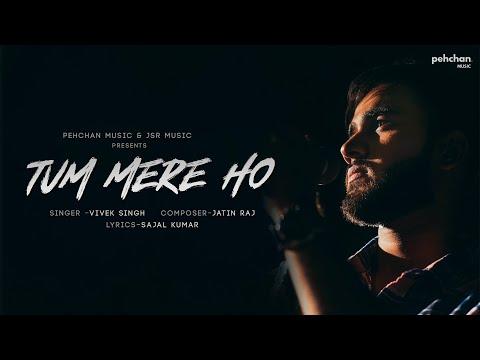 Tum Mere Ho - Official Music Video | Vivek Singh | Jatin Raj | Sajal Kumar | Pehchan Music
