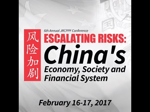 JRCPPF 6th Annual Conference: Policy Risk in China - China's Model of Managing the Financial System