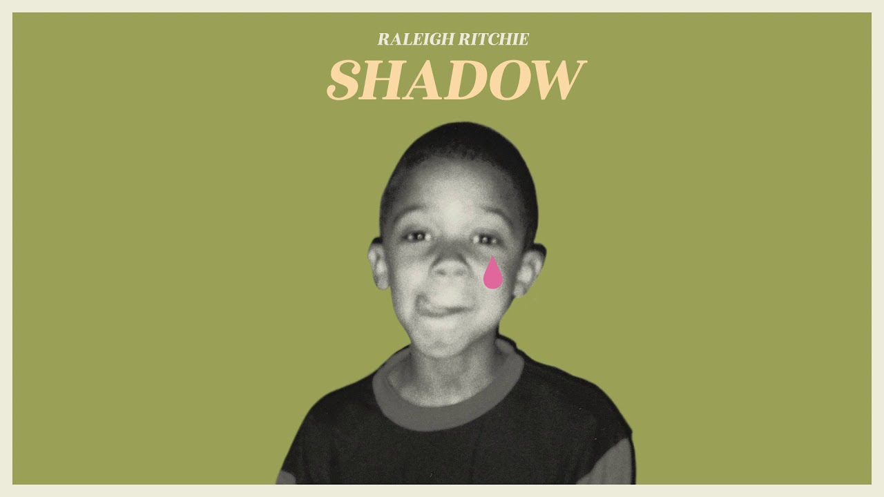 Raleigh Ritchie - Shadow