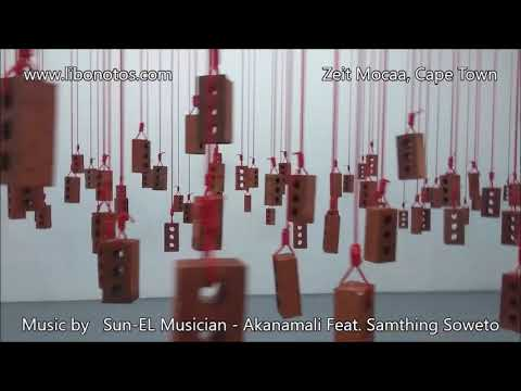 Zeit Mocaa - Music by Sun-EL Musician - Akanamali Feat. Samthing Soweto -  Pics by www.libonotos.com