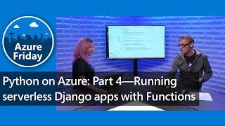 Python on Azure: Part 4—Running serverless Django apps with Functions | Azure Friday