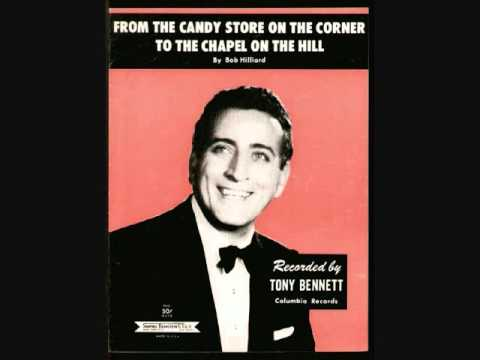 Tony Bennett - From the Candy Store on the Corner to the Chapel on the Hill (1956)