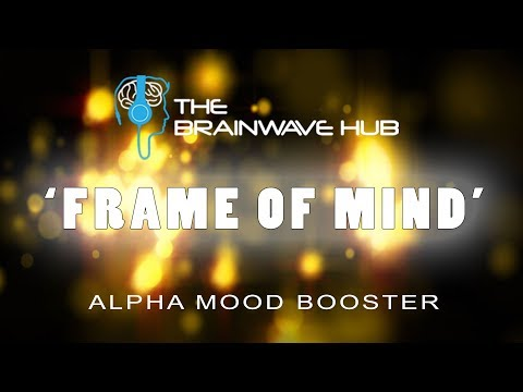 Alpha Mood Booster (8--12hz) - Isochronic Tones & Binaural Beats with Uplifting Music