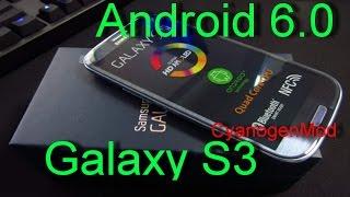 Samsung Galaxy S3 с рабочим Android 6.0 (CyanogenMod 13)(, 2016-04-10T18:04:42.000Z)