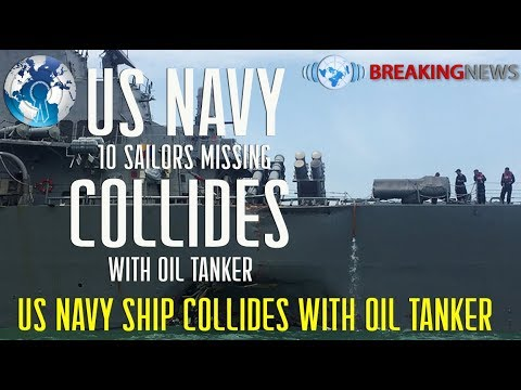 US Navy Ship Collides with Oil Tanker again 10 Missing