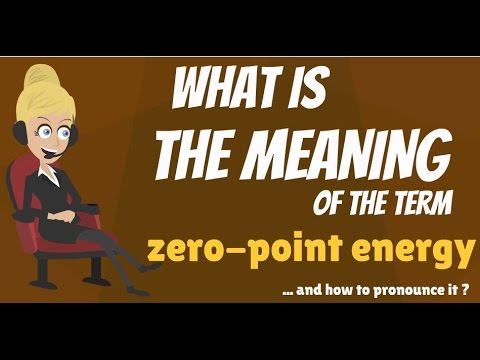 What is ZERO-POINT ENERGY? What does ZERO-POINT ENERGY mean?