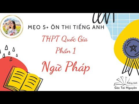 Mẹo 5+ Ôn Thi Tiếng Anh - Ngữ Pháp Thi THPTQG - Phần 1