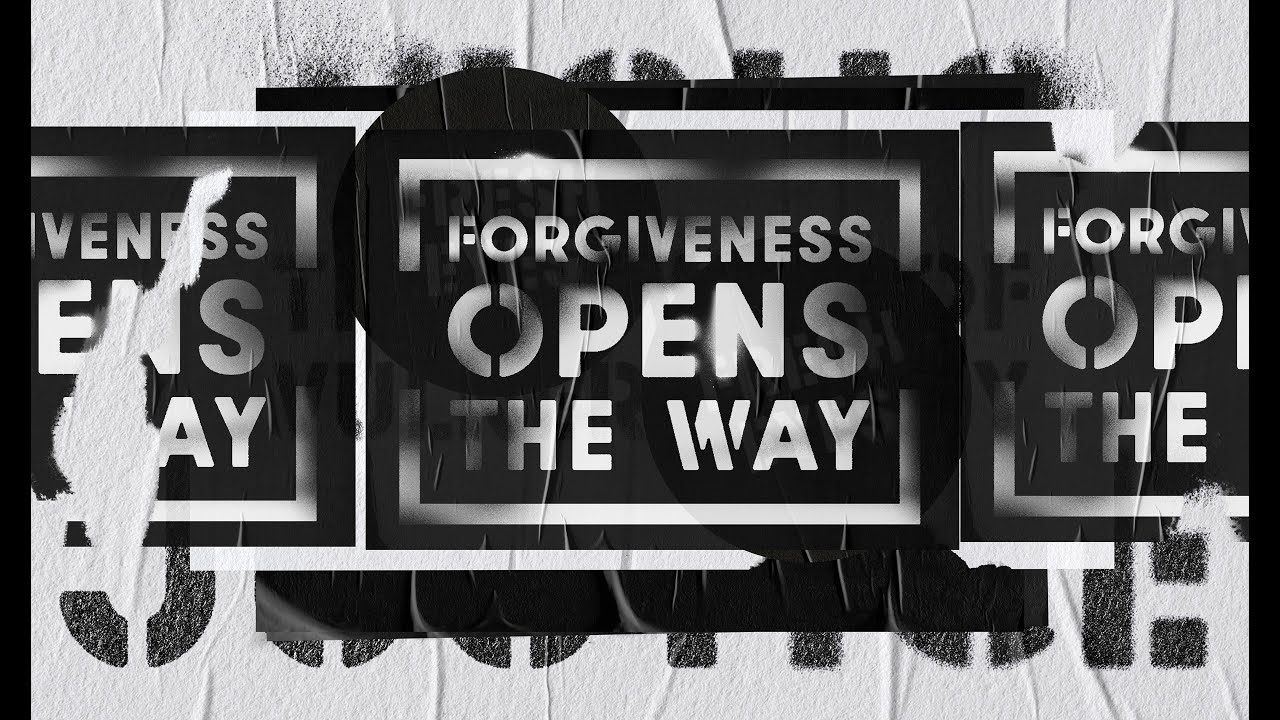 Forgiveness is The Way