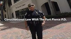 Constitutional Law With The Fort Pierce P.D.