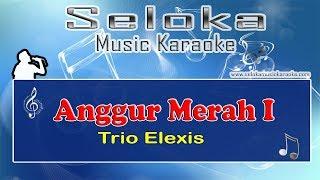 Anggur Merah I  - Trio Elexis | Karaoke musik Version Keyboard + Lirik tanpa vokal