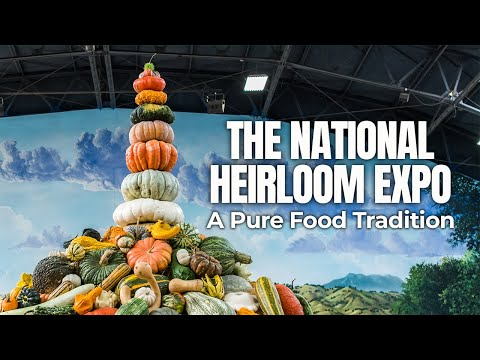 The National Heirloom Expo: A Pure Food Tradition