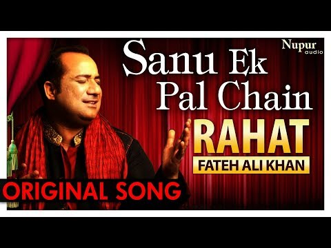 Sanu Ek Pal Chain Na Video | Rahat Fateh Ali Khan | Original Hindi Song Sajna Tere Bina Nusrat Raid