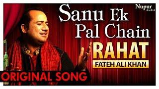 Sanu Ek Pal Chain Na Video | Rahat Fateh Ali Khan | Original Hindi Song Sajna Tere Bina Nusrat Raid