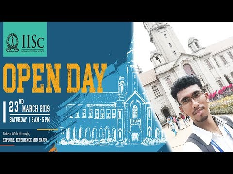 OPEN DAY | A Day at Indian Institue of Science (IISc), Bangalore