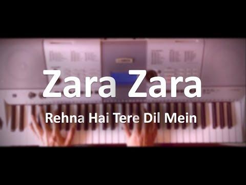 Zara Zara - Rehna Hai Tere Dil Mein - Piano Cover