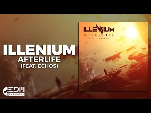 [Lyrics] Illenium - Afterlife (feat. Echos) [Letra en español]