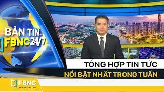 Tổng hợp tin tức Việt Nam nổi bật nhất trong tuần | Bản tin cuối tuần ngày 7/6/2020